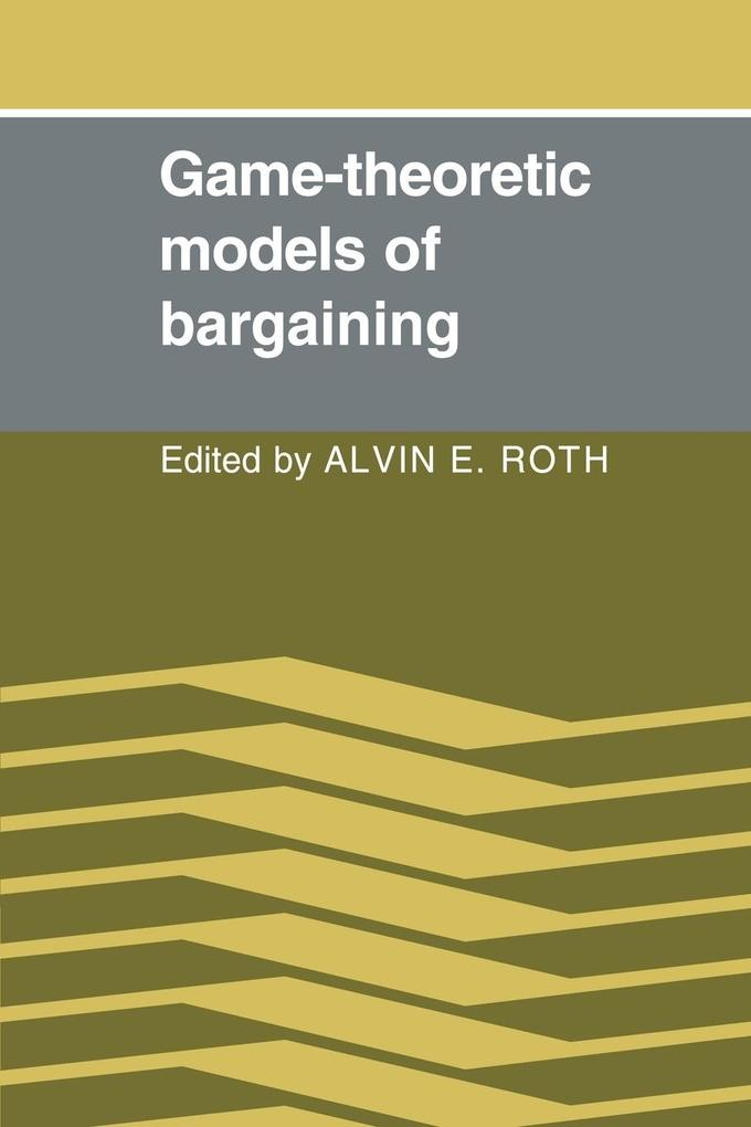 Game-Theoretic Models of Bargaining als Taschenbuch