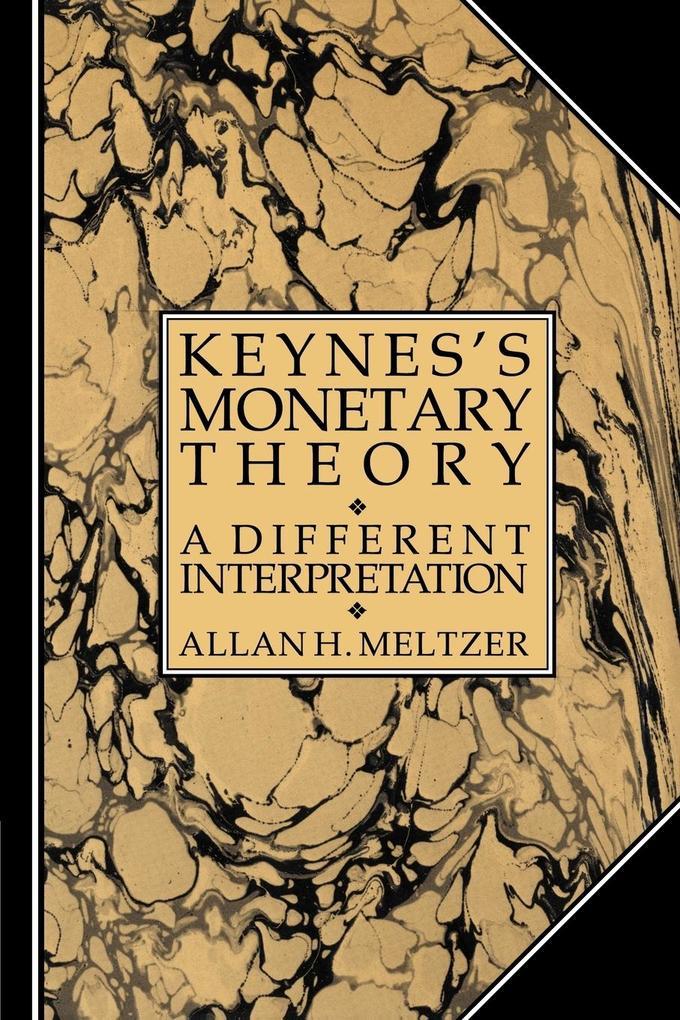 Keynes's Monetary Theory: A Different Interpretation als Taschenbuch