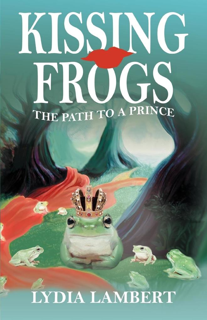 Kissing Frogs: The Path to a Prince als Buch