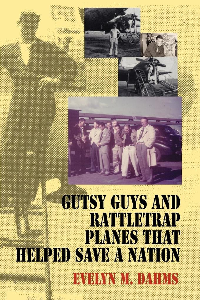 Gutsy Guys and Rattletrap Planes That Helped Save a Nation als Buch