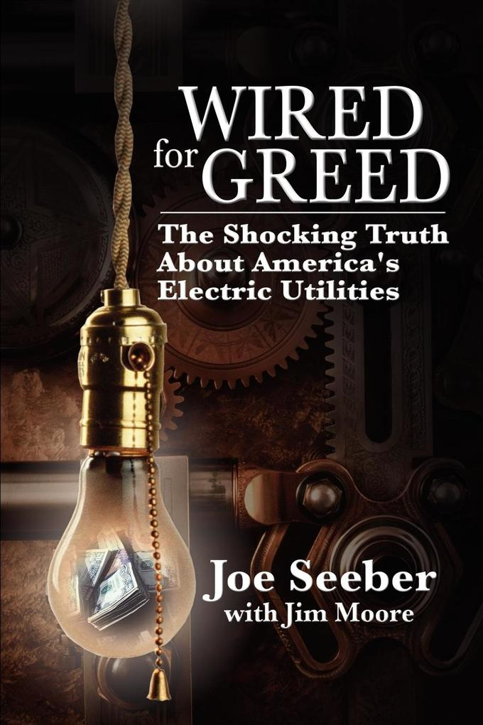 Wired for Greed: The Shocking Truth about America's Electric Utilities als Taschenbuch