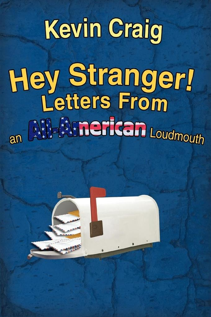 Hey Stranger! Letters from an All-American Loudmouth als Taschenbuch