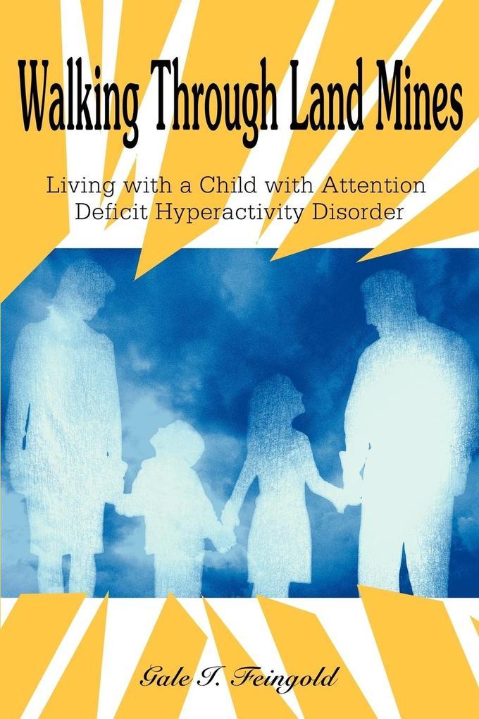 Walking Through Land Mines: Living with a Child with Attention Deficit Hyperactivity Disorder als Taschenbuch