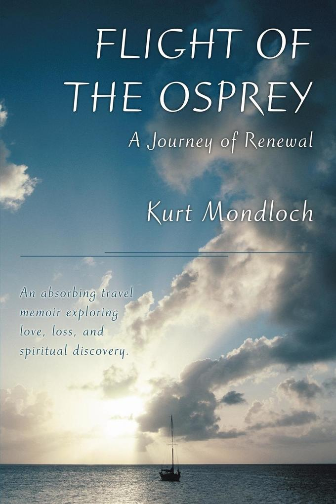 Flight of the Osprey: A Journey of Renewal als Buch