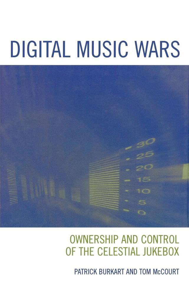 Digital Music Wars als Buch von Patrick Burkart