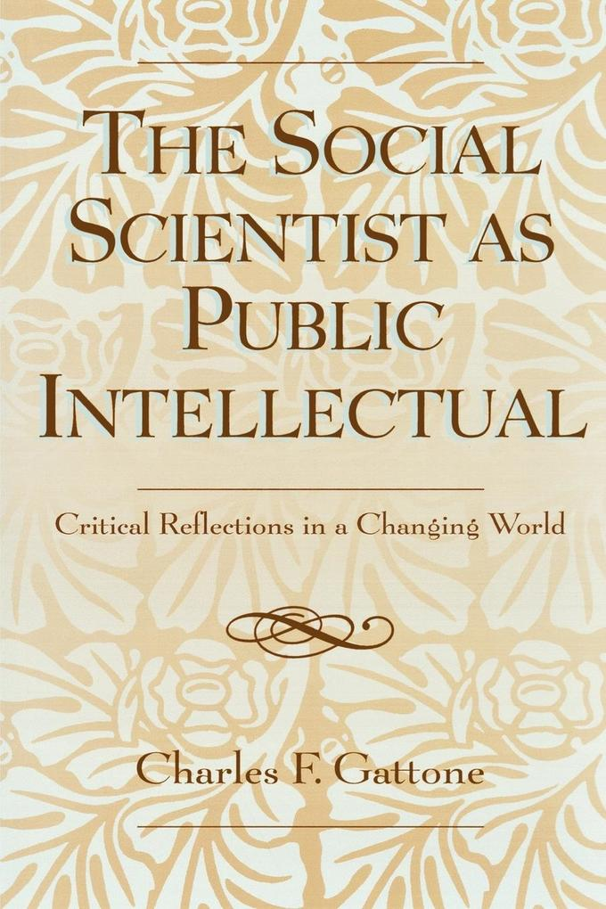 The Social Scientist as Public Intellectual: Critical Reflections in a Changing World als Taschenbuch