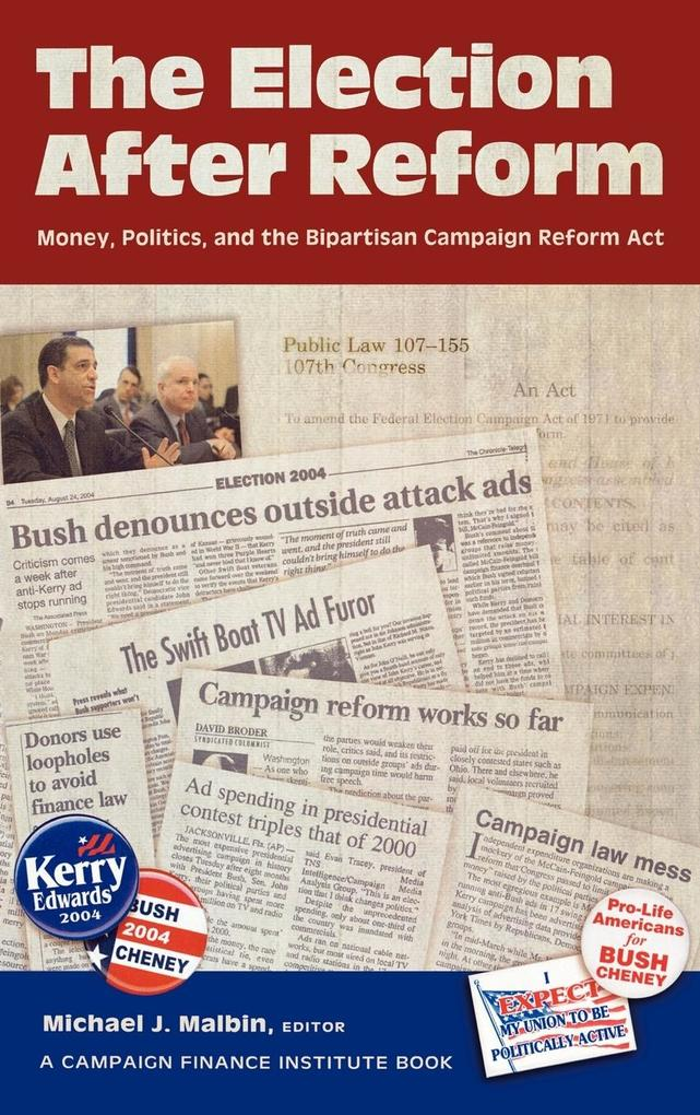 The Election After Reform: Money, Politics, and the Bipartisan Campaign Reform ACT als Buch