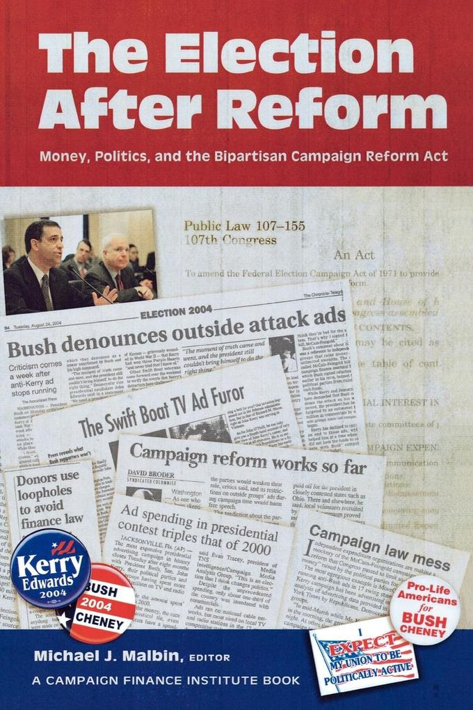 The Election After Reform: Money, Politics, and the Bipartisan Campaign Reform ACT als Taschenbuch