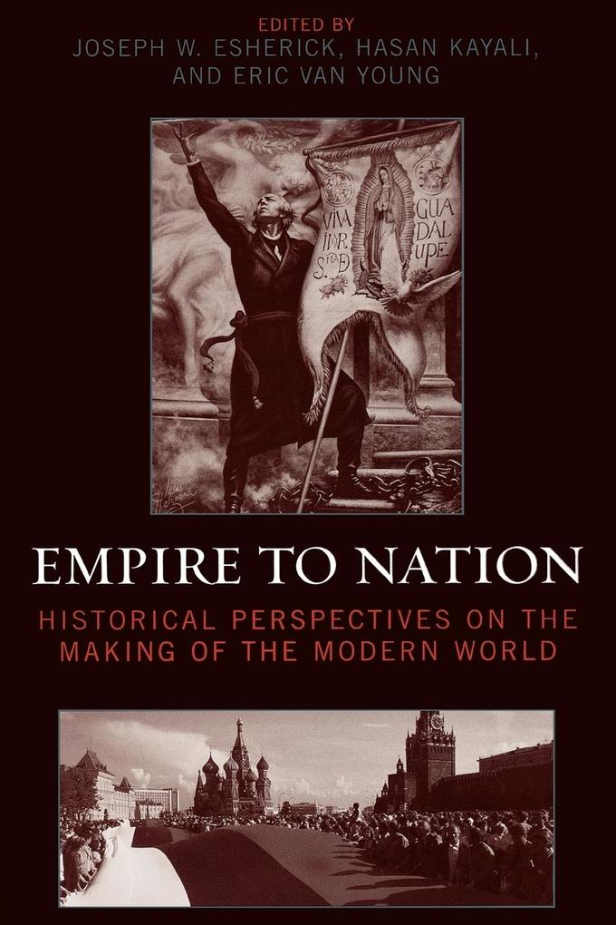 Empire to Nation: Historical Perspectives on the Making of the Modern World als Taschenbuch