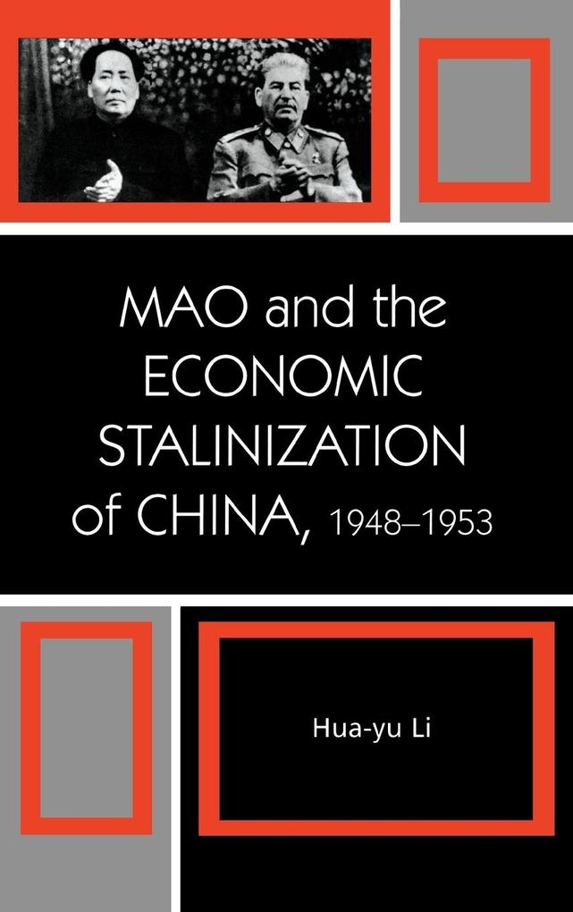 Mao and the Economic Stalinization of China, 1948-1953 als Buch