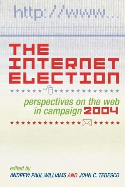 The Internet Election: Perspectives on the Web in Campaign 2004 als Taschenbuch