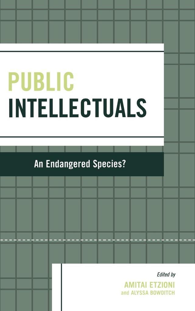 Public Intellectuals: An Endangered Species? als Buch