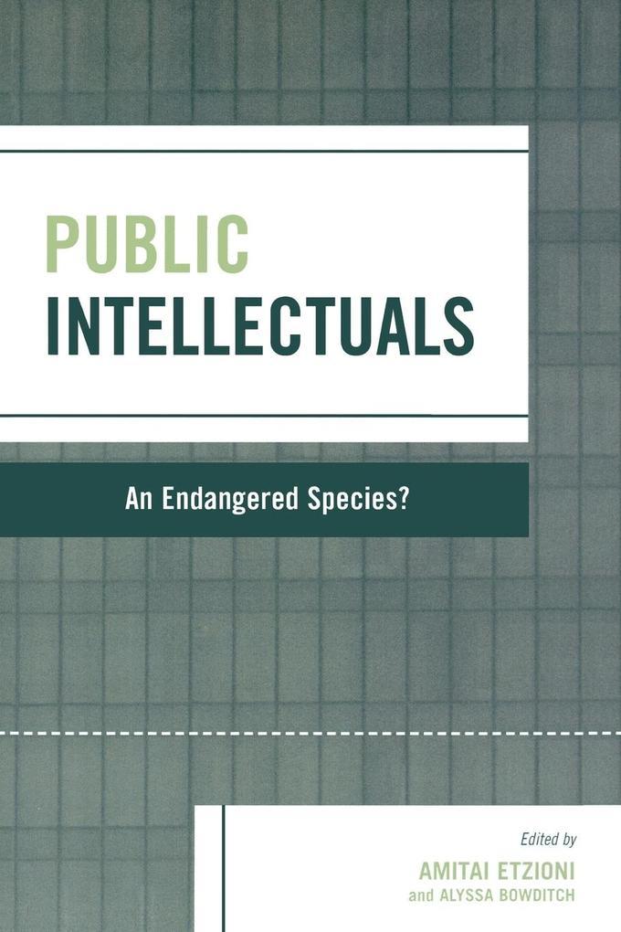 Public Intellectuals: An Endangered Species? als Taschenbuch