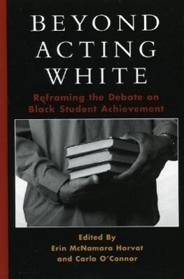 Beyond Acting White: Reframing the Debate on Black Student Achievement als Buch