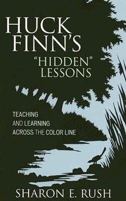 """Huck Finn's """"Hidden"""" Lessons: Teaching and Learning Across the Color Line als Taschenbuch"""