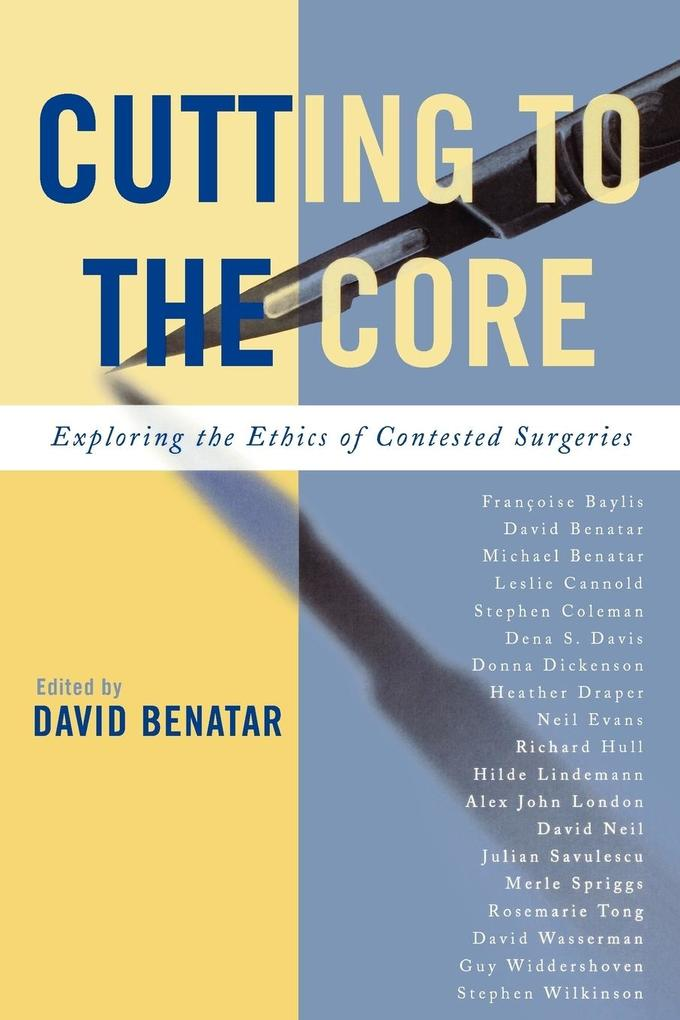 Cutting to the Core: Exploring the Ethics of Contested Surgeries als Taschenbuch