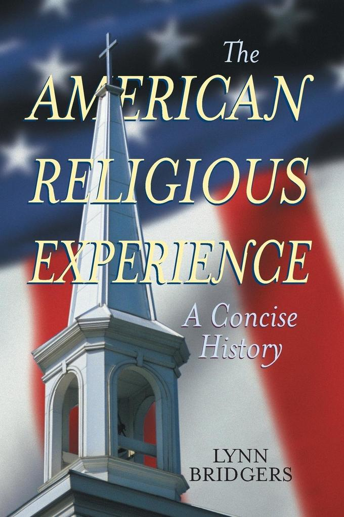 The American Religious Experience: A Concise History als Taschenbuch