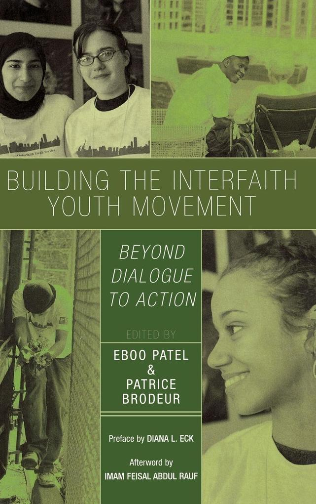 Building the Interfaith Youth Movement: Beyond Dialogue to Action als Buch
