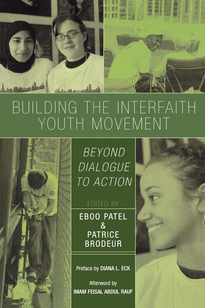 Building the Interfaith Youth Movement: Beyond Dialogue to Action als Taschenbuch