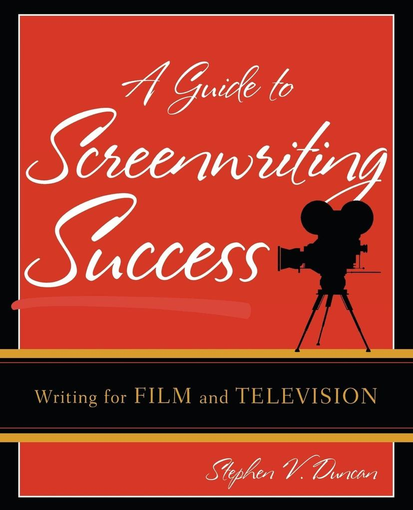 A Guide to Screenwriting Success als Taschenbuch