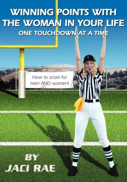Winning Points with the Woman in Your Life One Touchdown at a Time als Taschenbuch