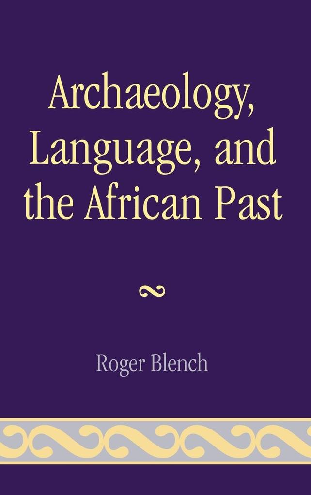 Archaeology, Language, and the African Past als Buch