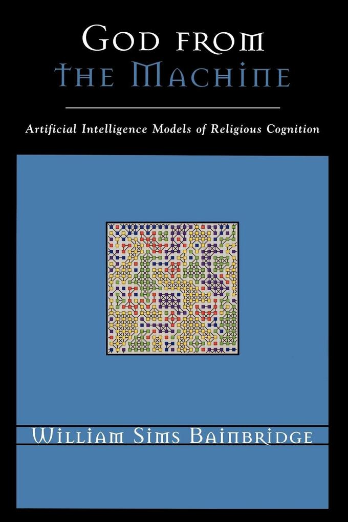 God from the Machine: Artifical Intelligence Models of Religious Cognition als Taschenbuch