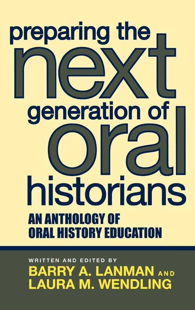 Preparing the Next Generation of Oral Historians als Buch
