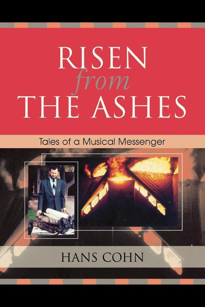 Risen from the Ashes: Tales of a Musical Messenger als Taschenbuch