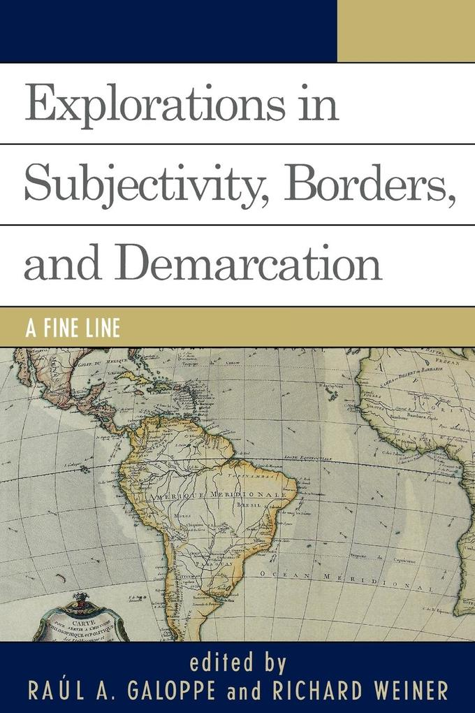 Explorations on Subjectivity, Borders, and Demarcation: A Fine Line als Taschenbuch