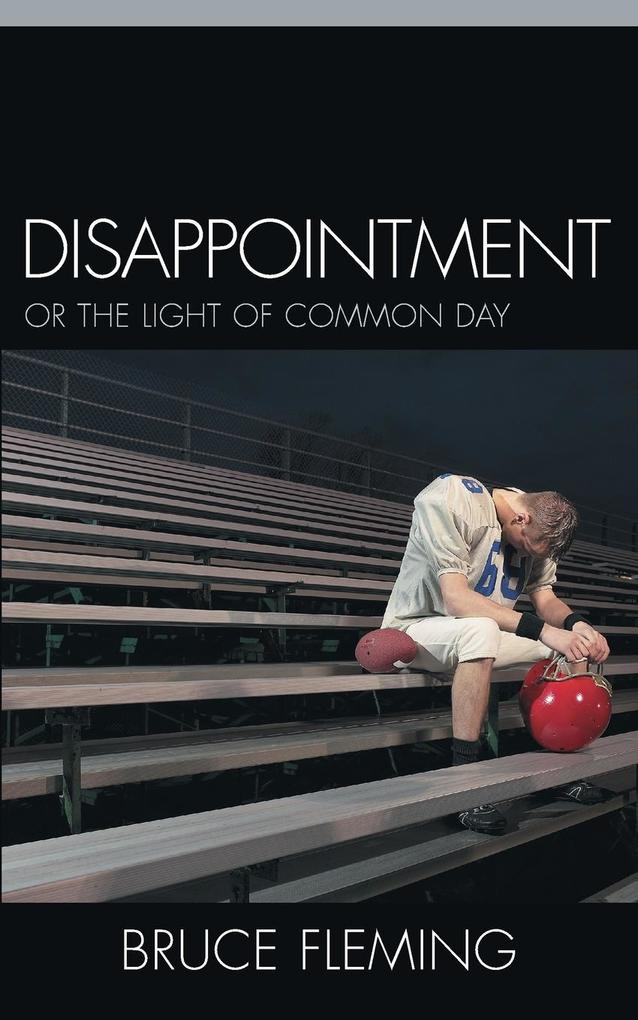 Disappointment: Or the Light of Common Day als Taschenbuch