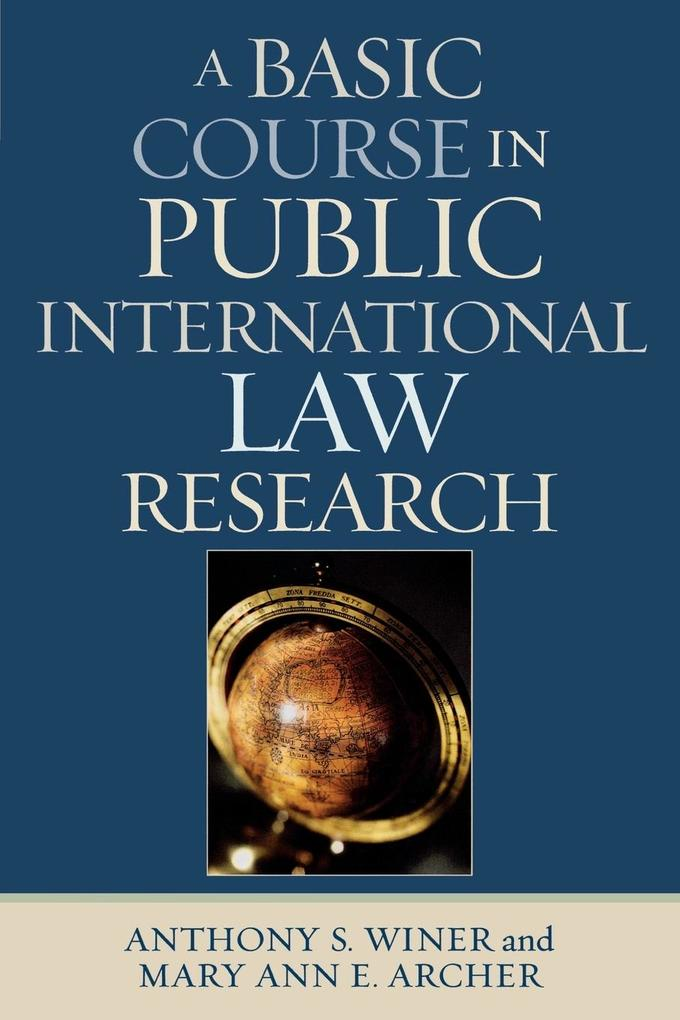 A Basic Course in Public International Law Research als Taschenbuch