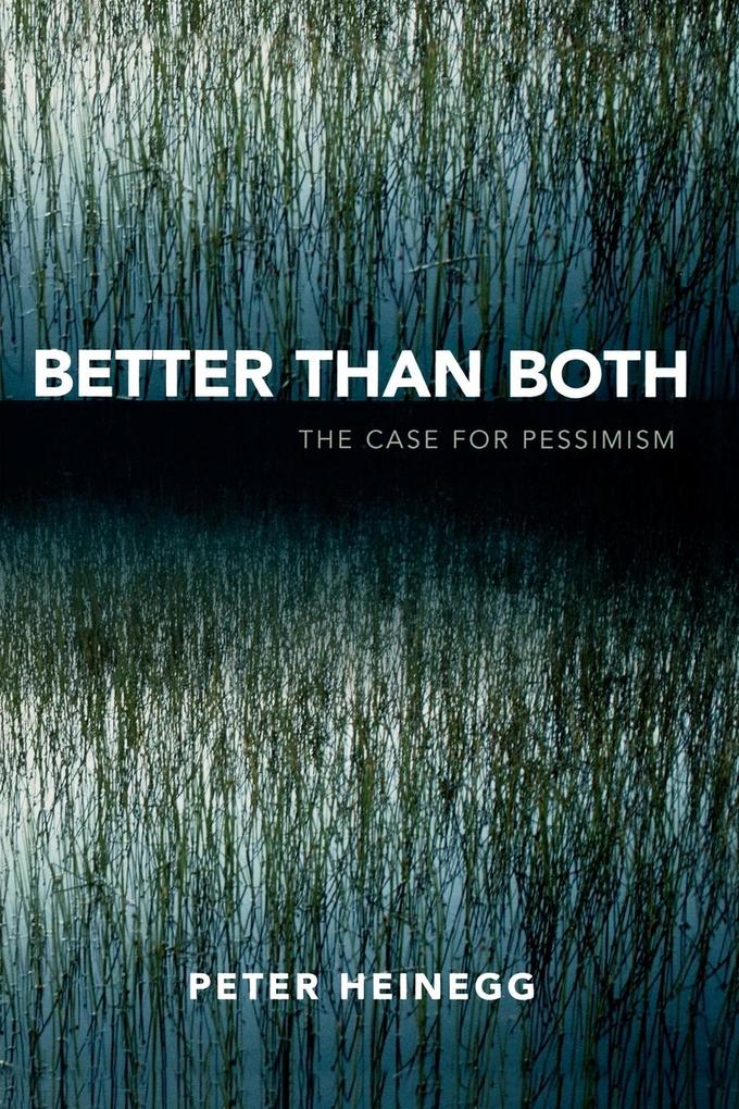 Better Than Both: The Case for Pessimism als Taschenbuch