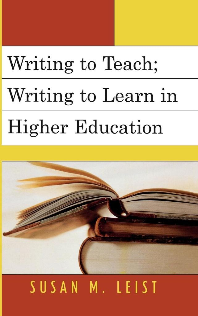 Writing to Teach; Writing to Learn in Higher Education als Buch