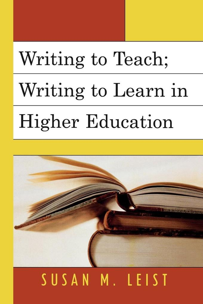Writing to Teach; Writing to Learn in Higher Education als Taschenbuch