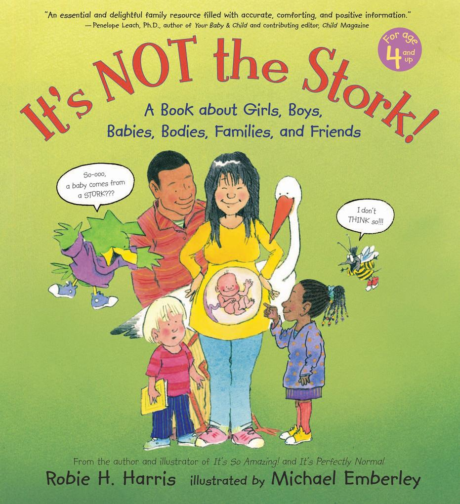 It's Not the Stork!: A Book about Girls, Boys, Babies, Bodies, Families and Friends als Buch