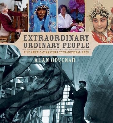 Extraordinary Ordinary People: Five American Masters of Traditional Arts als Buch