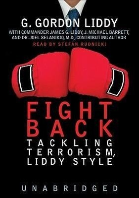 Fight Back!: Tackling Terrorism, Liddy Style als Hörbuch