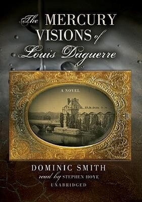 The Mercury Visions of Louis Daguerre als Hörbuch