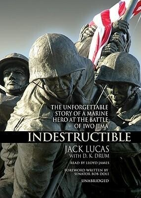Indestructible: The Unforgettable Story of a Marine Hero at the Battle of Iwo Jima als Hörbuch