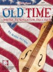 Mel Bay Presents Favorite Old-Time American Songs for Dulcimer als Taschenbuch
