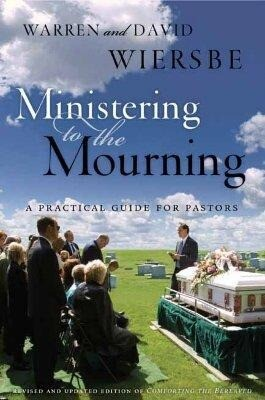 Ministering to the Mourning: A Practical Guide for Pastors, Church Leaders, and Other Caregivers als Taschenbuch