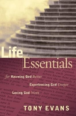 Life Essentials for Knowing God Better, Experiencing God Deeper, Loving God More als Taschenbuch