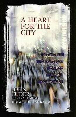 A Heart for the City: Effective Ministries to the Urban Community als Taschenbuch
