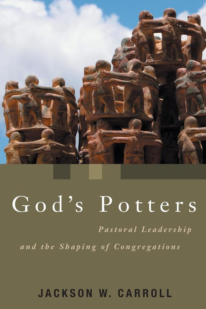God's Potters: Pastoral Leadership and the Shaping of Congregations als Taschenbuch