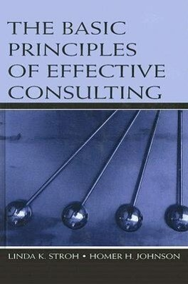 The Basic Principles of Effective Consulting als Buch