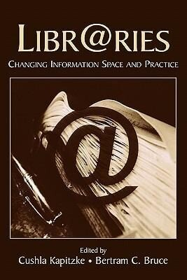 Libr@ries: Changing Information Space and Practice als Buch