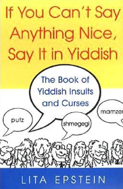 If You Can't Say Anything Nice, Say It In Yiddish als Taschenbuch