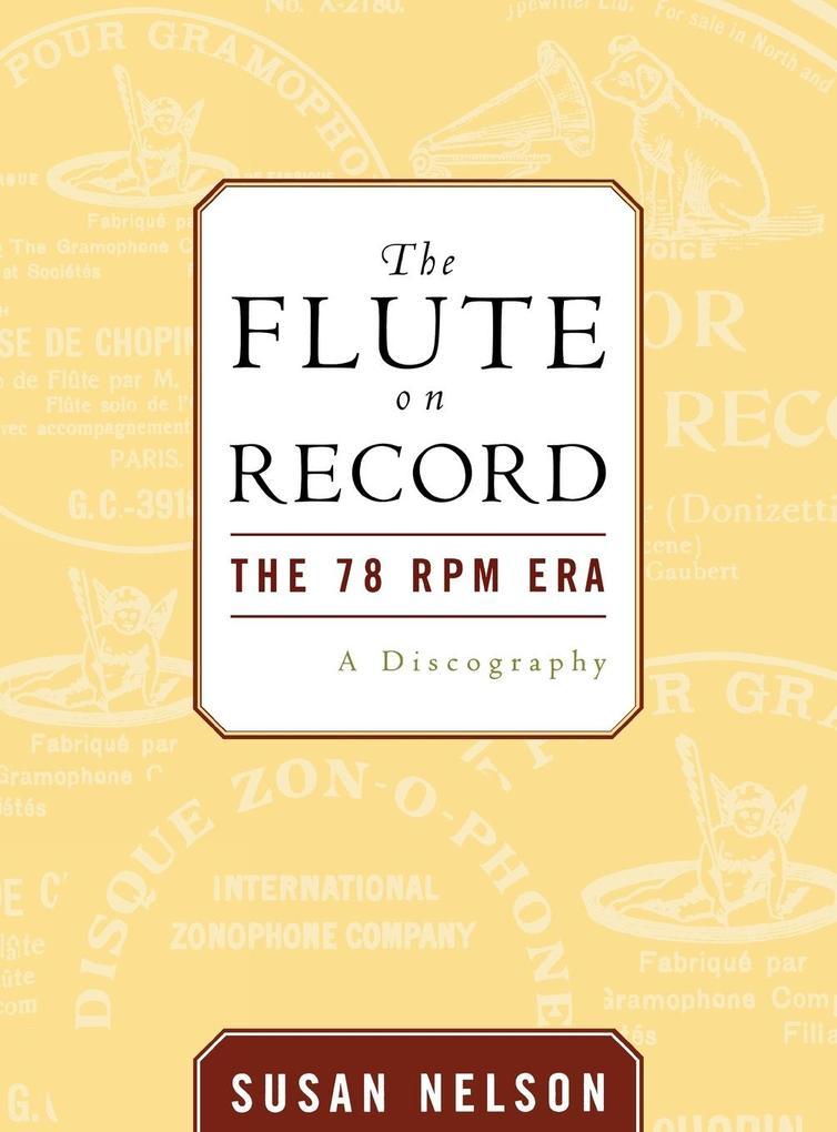 The Flute on Record: The 78 RPM Era als Buch