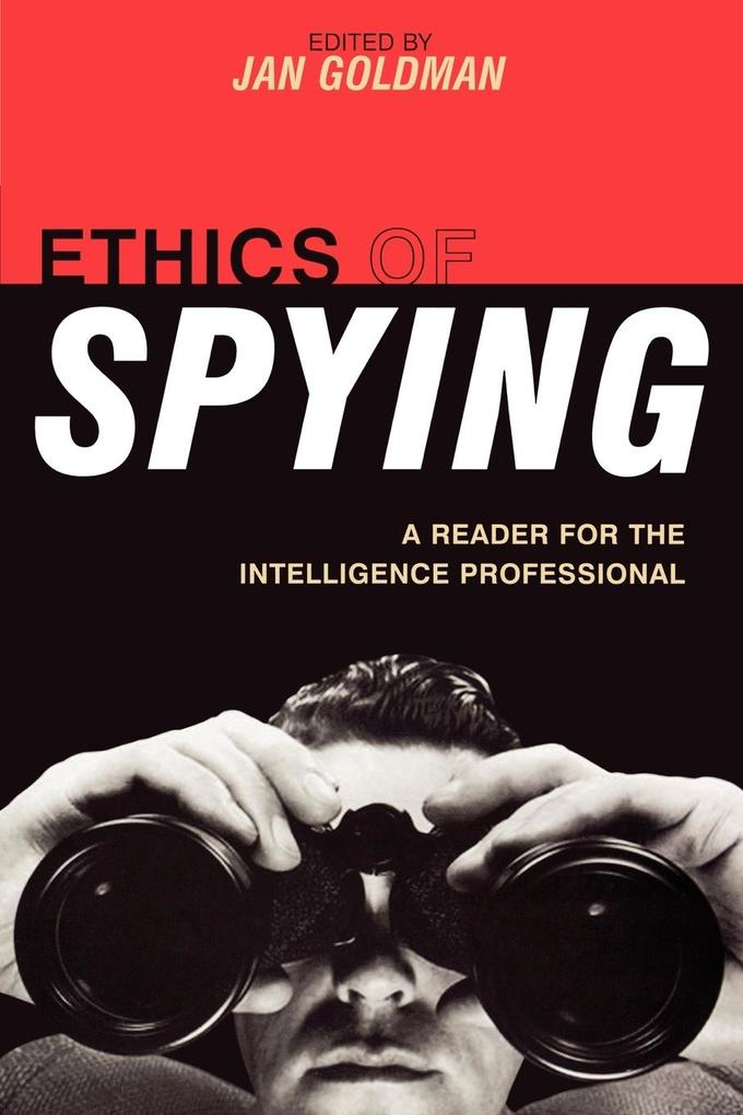 Ethics of Spying: A Reader for the Intelligence Professional als Taschenbuch